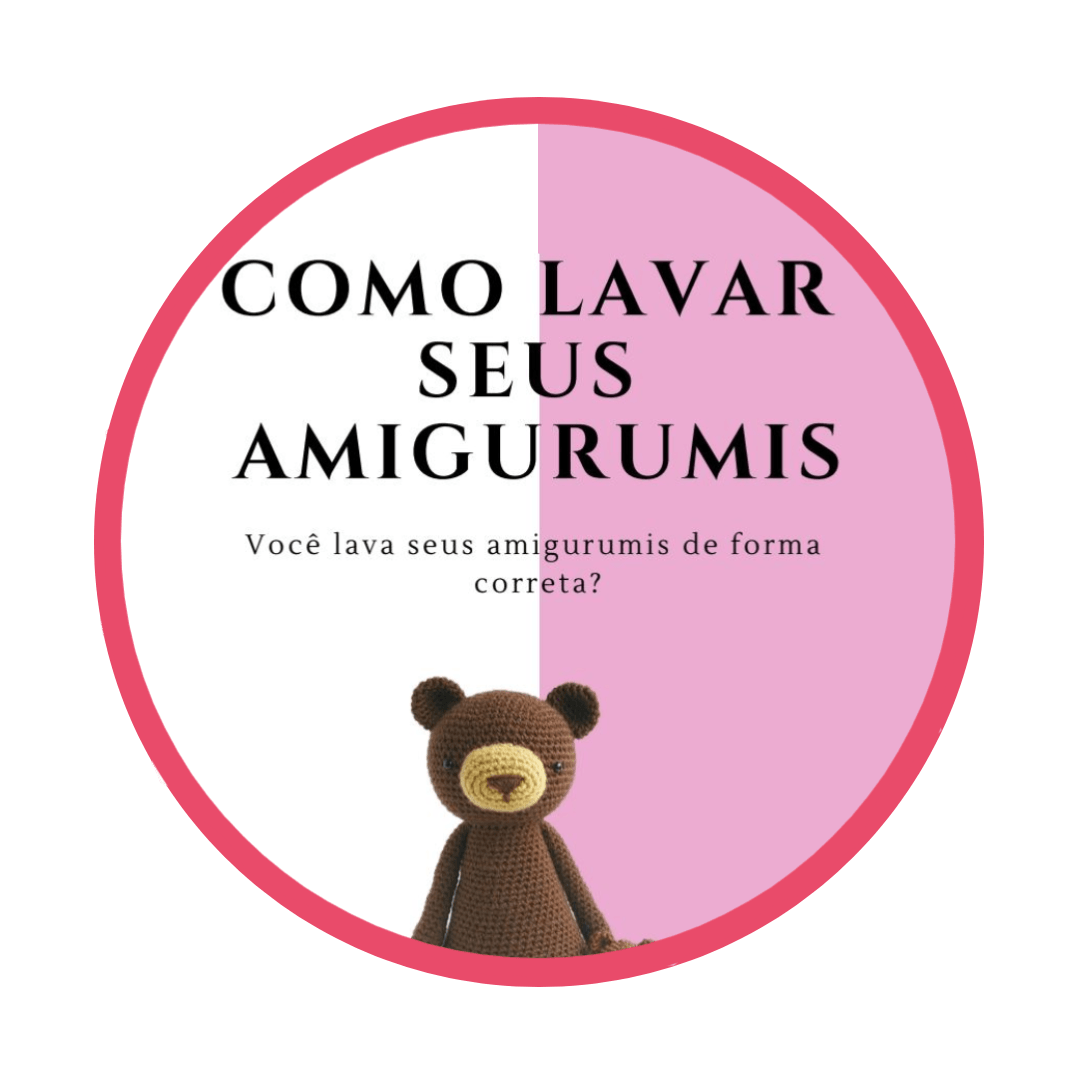 3- Lavar Amigurumis - Curso Aprenda Crochê